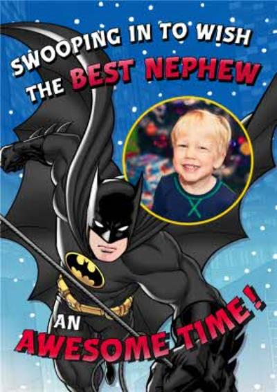 Batman Swooping in to wish the best nephew an Awesome time!