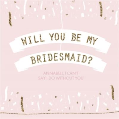 Gold Confetti Will You Be My Bridesmaid Card