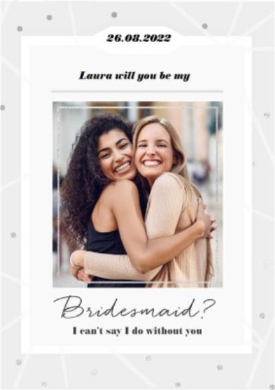 Photo Upload I can't say no without you Bridesmaid Card
