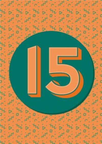 Cards By Eva Orange Patterned Number 15 Birthday Card