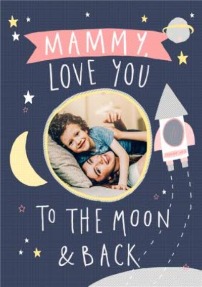 Mammy I Love You To The Moon And Back Photo Mother's Day Card