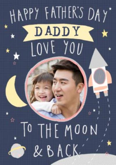 Daddy Love You To The Moon & Back Cute Father's Day Photo Card