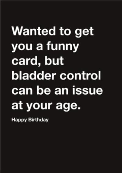 Carte Blanche Funny card bladder control issues Happy Birthday Card