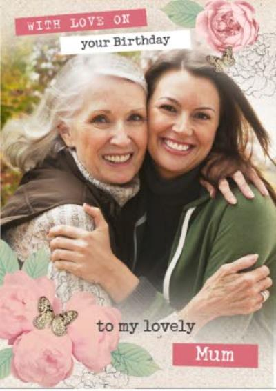 Birthday Card - Photo Upload Birthday Card - Mum