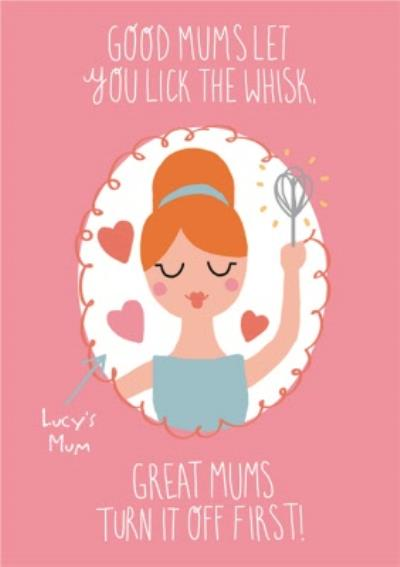 Mother's Day Card - Funny Card - Baking - Good Mum Let You Lick The Whisk