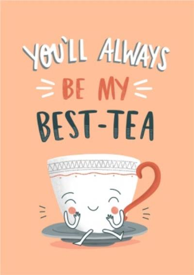 Funny You'll Always Be My Best-Tea Best Friend BFF Birthday Card