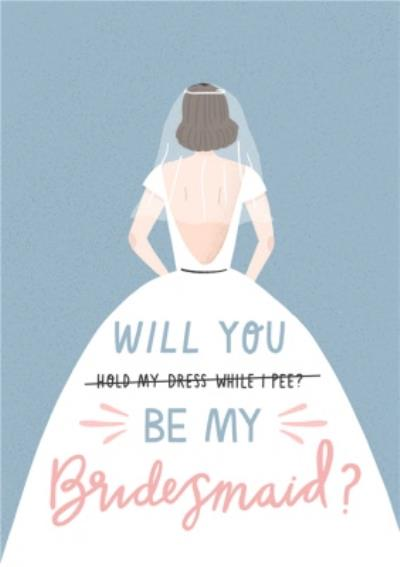 Funny Will You Be My Bridesmaid Card