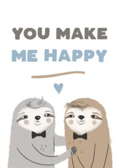 Cute You Make Me Happy Card