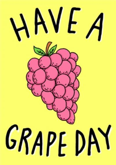 Funny Have A Grape Day Card