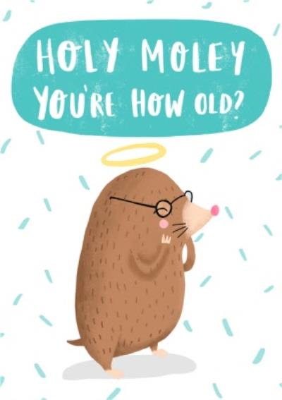 Holy Moley You Are How Old Card