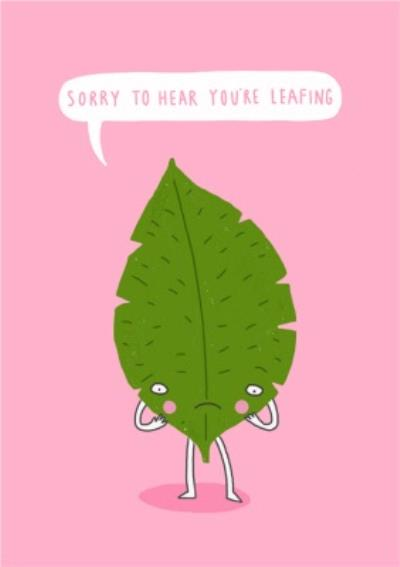 Sorry to Hear You Are Leafing Card