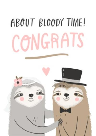 Fun Its About Bloody Time Congrats Card