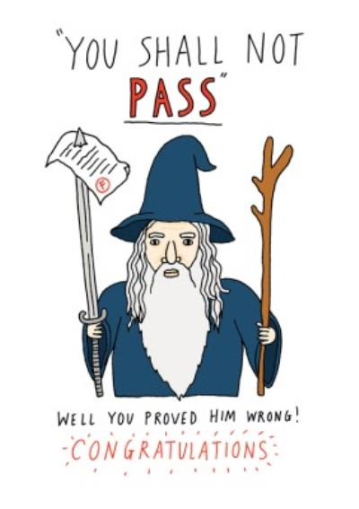 Funny You Shall Not Pass Well You Proved Him Wrong Congratulations Card