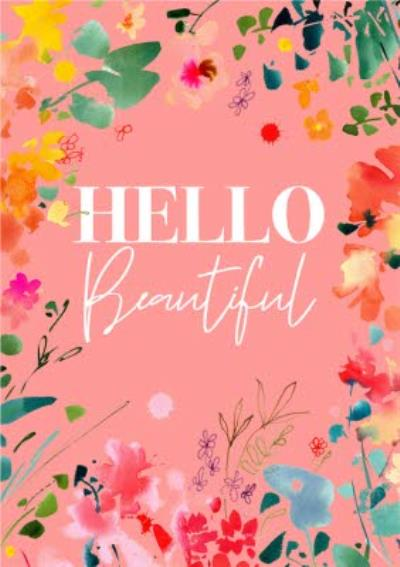 Bright Floral Hello Beautiful Card