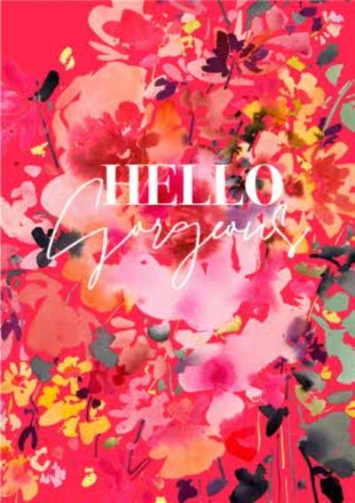 Bright Floral Hello Gorgeous Card