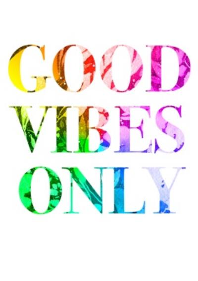 Good Vibes Only Typographic Rainbow Card