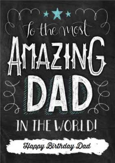 Chalkboard Style Amazing Dad Personalised Happy Birthday Card For Father