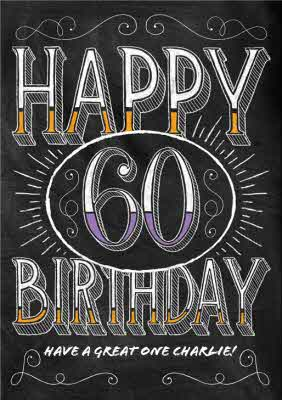 Chalkboard Have A Great One Personalised Happy 60th Birthday Card
