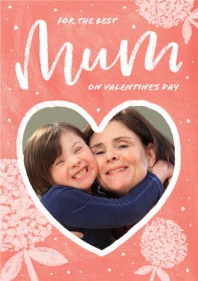 For The Best Mum Valentines Day Photo Card