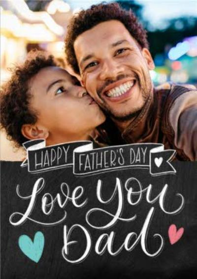 Typographic I Love You Dad Photo Upload Father's Day Card