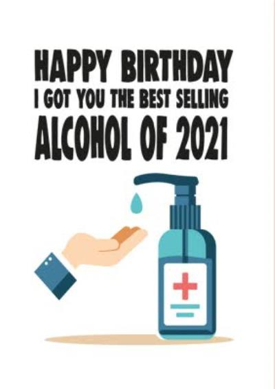 Funny Cheeky Chops Happy Birthday I Got You The Best Selling Alcohol Of 2021 Card