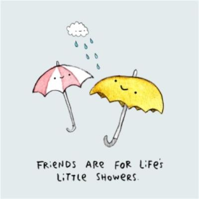 Friends Are For Life's Little Showers Personalised Greetings Card