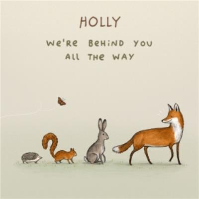 Woodland animals we're behind you supporting you empathy thinking of you card