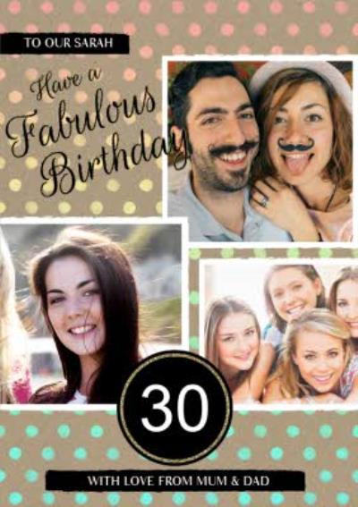 Polka Dot Have A Fabulous 30Th Birthday Multi-Photo Card