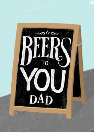 Beers To You Dad Sandwich Board Card