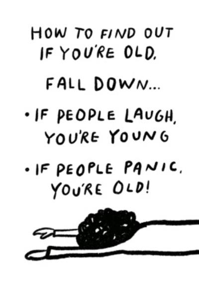 Pigment Find Out You Are Old Falling Down People Laugh People Panic Birthday Card