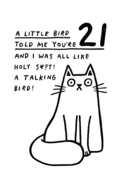Pigment A Little Bird Told Me You're 21 Holy Shit A Talking Bird Funny Rude Birthday Card