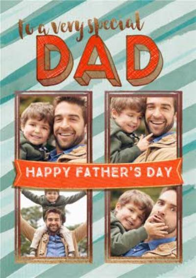 To A Very Special Dad Photo Upload Father's Day Card