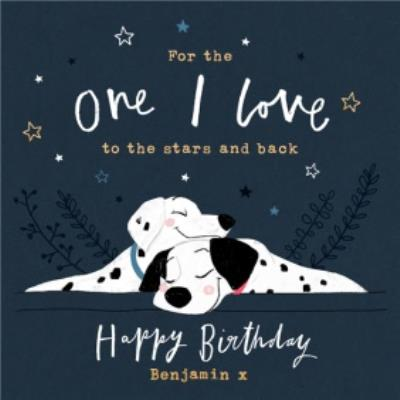 For the one I love to the stars and back - Disney 101 Dalmatians illustrated birthday card