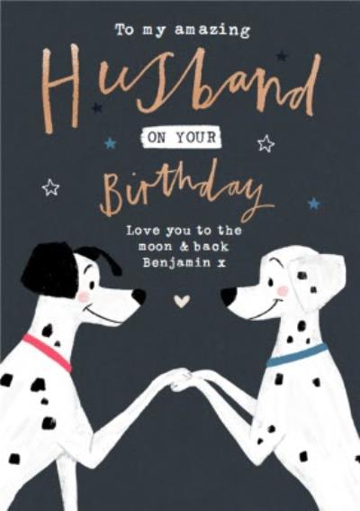 Husband, love you to the moon & back - Disney 101 Dalmatians illustrated birthday card
