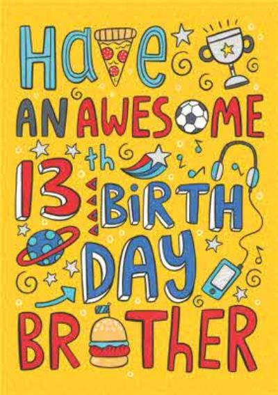 Fun Illustration Have An Awesome 13th Birthday Brother Card