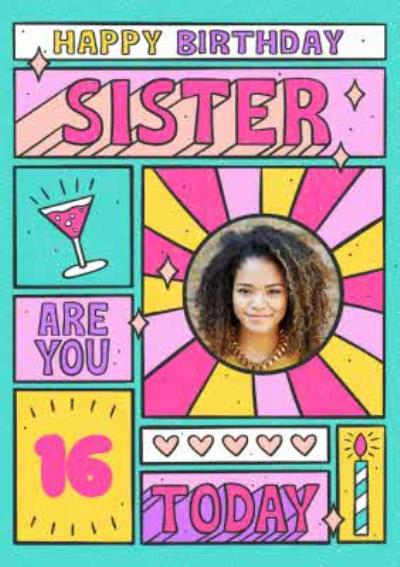 Bright Graphic Typographic Icons Sister 16 Today Multiple Photo Upload Birthday Card