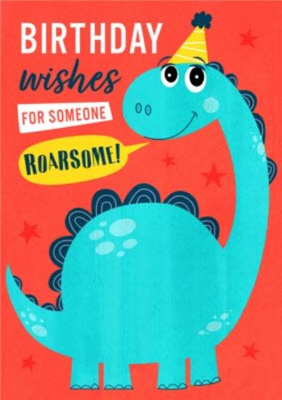 Birthday Wishes For Someone Roarsome Dinosaur Card