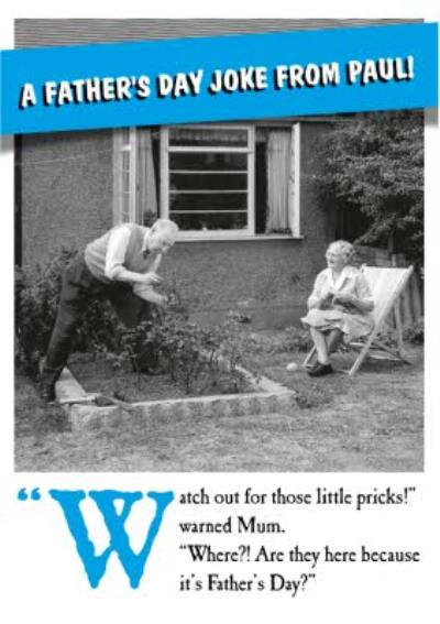 Watch Out For Little Pricks Funny Joke Father's Day Card