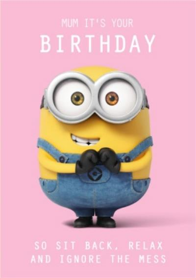Minions Sit Back Relax Mum Birthday Card
