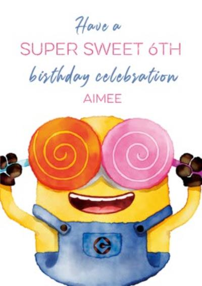 Despicable Me Minions Super Sweet 6th Birthday Card