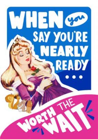 Disney Sleeping Beauty Nearly Ready To Go Out Funny Birthday Card