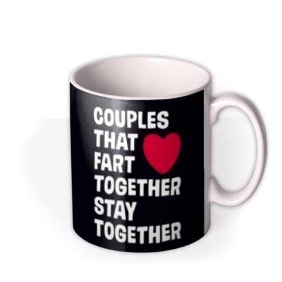 Dean Morris Couples That Fart Together Stay Together Mug