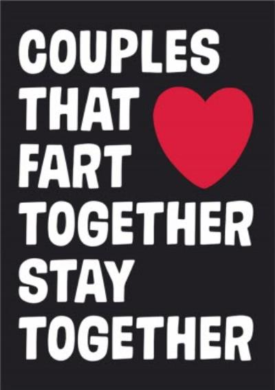 Dean Morris Couples That Fart Together Stay Together Funny Valentine's Day Card