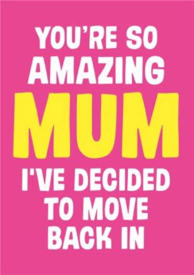 Dean Morris Amazing Mum Moving Back In Mothers Day Card