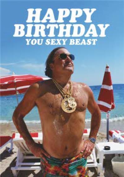 Dean Morris You Sexy Beast Funny Birthday Card