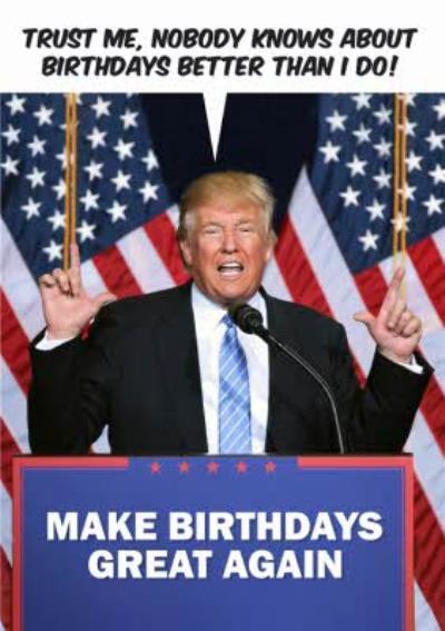 Dean Morris Make Birthdays Great Again Funny Birthday Card