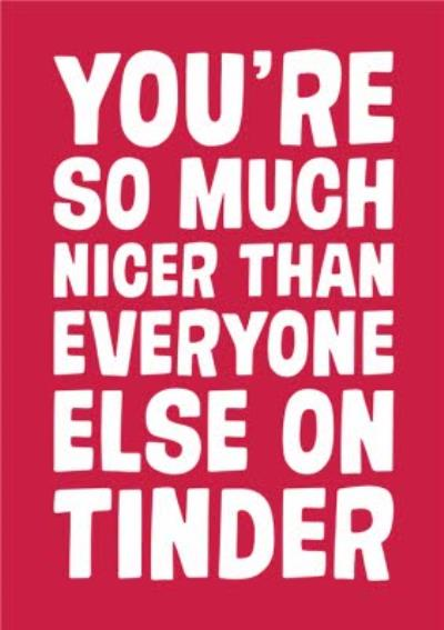 Funny Typographic You're So Much Nicer Card
