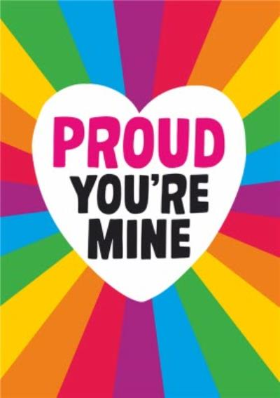 Typographic Pride Proud You're Mine Card