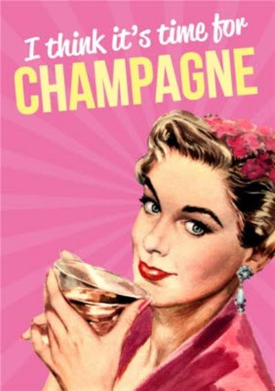 I Think It's Time For Champagne Funny Retro Card
