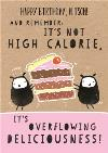 It's Not High Calorie Cake Funny Personalised Happy Birthday Card